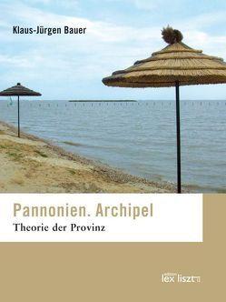 Pannonien. Archipel von Bauer,  Klaus J