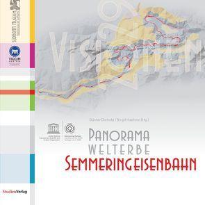 Panorama Welterbe Semmeringeisenbahn. Visionen 2029 von Dinhobl,  Günter, Haehnel,  Birgit
