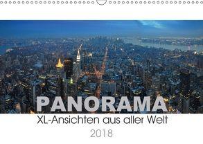 Panorama. XL-Ansichten aus aller Welt (Wandkalender 2018 DIN A3 quer) von Bade,  Uwe