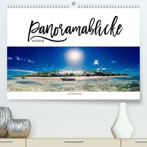 Panoramablicke weltweit (Premium, hochwertiger DIN A2 Wandkalender 2020, Kunstdruck in Hochglanz) von Becker,  Stefan