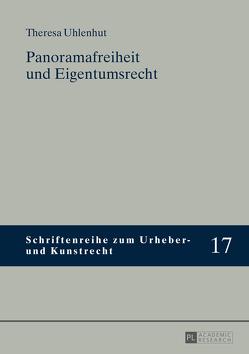Panoramafreiheit und Eigentumsrecht von Uhlenhut,  Theresa