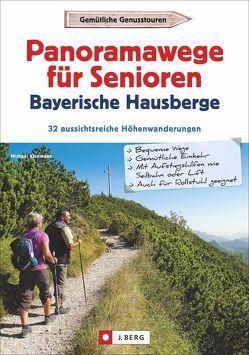 Panoramawege für Senioren Bayerische Hausberge von Kleemann,  Michael