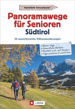 Panoramawege für Senioren Südtirol von Meier,  Markus