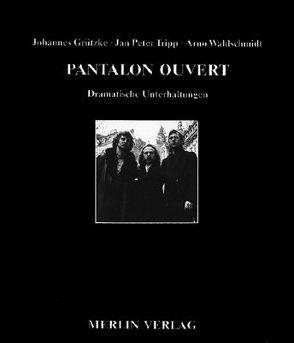 Pantalon Ouvert von Grützke,  Johannes, Tripp,  Jan P, Waldschmidt,  Arno