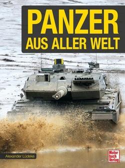 Panzer aus aller Welt von Lüdeke,  Alexander