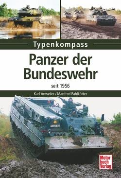 Panzer der Bundeswehr von Anweiler,  Karl, Pahlkötter,  Manfred