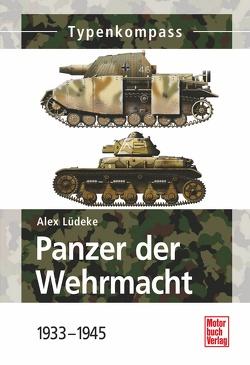 Panzer der Wehrmacht Band 1 von Lüdeke,  Alexander