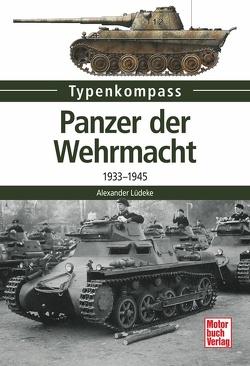 Panzer der Wehrmacht von Lüdeke,  Alexander