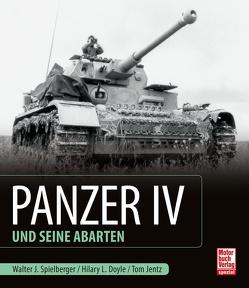 Panzer IV und seine Abarten von Doyle,  Hilary Louis, Jentz,  Thomas L., Spielberger,  Walter J.