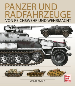 Panzer und Radfahrzeuge von Reichswehr und Wehrmacht von Oswald,  Werner