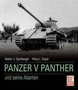 Panzer V Panther und seine Abarten von Doyle,  Hilary Louis, Spielberger,  Walter J.