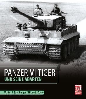 Panzer VI Tiger und seine Abarten von Doyle,  Hilary Louis, Spielberger,  Walter J.