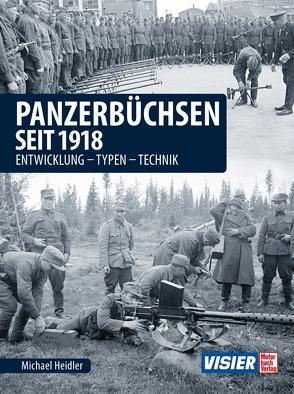 Panzerbüchsen seit 1918 von Heidler,  Michael