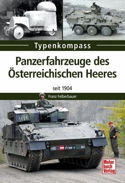 Panzerfahrzeuge des Österreichischen Heeres von Felberbauer,  Franz