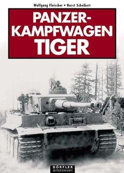Panzerkampfwagen Tiger von Fleischer,  Wolfgang, Scheibert,  Horst