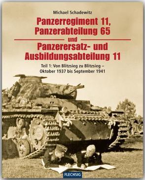 Panzerregiment 11, Panzerabteilung 65 und Panzerersatz- und Ausbildungsabteilung 11 von Schadewitz,  Michael
