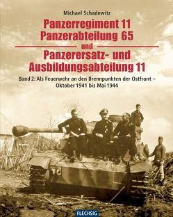 Panzerregiment 11, Panzerabteilung 65 und Panzerersatz- und Auslbildungsabteilung 11 von Schadewitz,  Michael