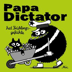 Papa Dictator hat Frühlingsgefühle von Beyer,  MIchael