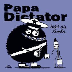 Papa Dictator liebt die Bombe von Beyer,  MIchael