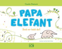 Papa Elefant von Gliemann,  Claudia, Raab,  Ann Cathrin