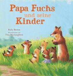 Papa Fuchs und seine Kinder von Brown,  Ruby, Macnaughton,  Tina