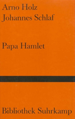 Papa Hamlet von Holz,  Arno, Meyer,  Theo, Schlaf,  Johannes