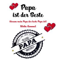 Papa ist der Beste von Gammel,  Ulrike