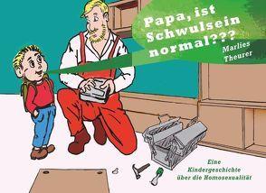 Papa, ist Schwulsein normal??? von Theurer,  Marlies