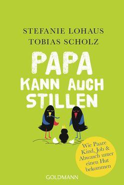 Papa kann auch stillen von Lohaus,  Stefanie, Scholz,  Tobias