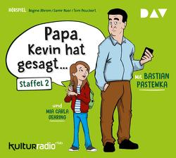 »Papa, Kevin hat gesagt…« Staffel 2 von Ahrem,  Regine, Nasr,  Samir, Oehring,  Mia Carla, Pastewka,  Bastian, Peuckert,  Tom