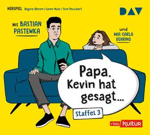 »Papa, Kevin hat gesagt…« Staffel 3 von Ahrem,  Regine, Nasr,  Samir, Oehring,  Mia Carla, Pastewka,  Bastian, Peuckert,  Tom