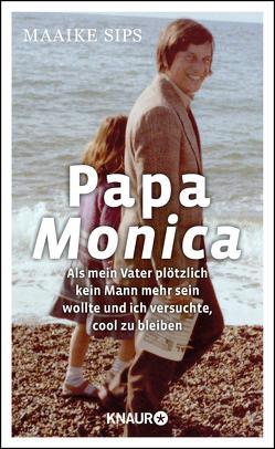 Papa Monica von Erdorf,  Rolf, Sips,  Maaike