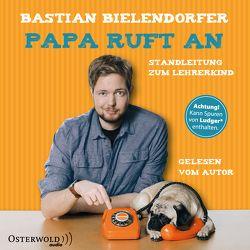 Papa ruft an von Bielendorfer,  Bastian