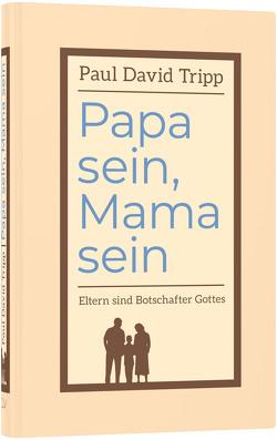 Papa sein, Mama sein von Albracht,  Andreas, Binder,  Lucian, Tripp,  Paul David