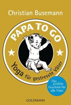 Papa To Go von Busemann,  Christian