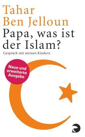 Papa, was ist der Islam? von Ben Jelloun,  Tahar, Kayser,  Christiane