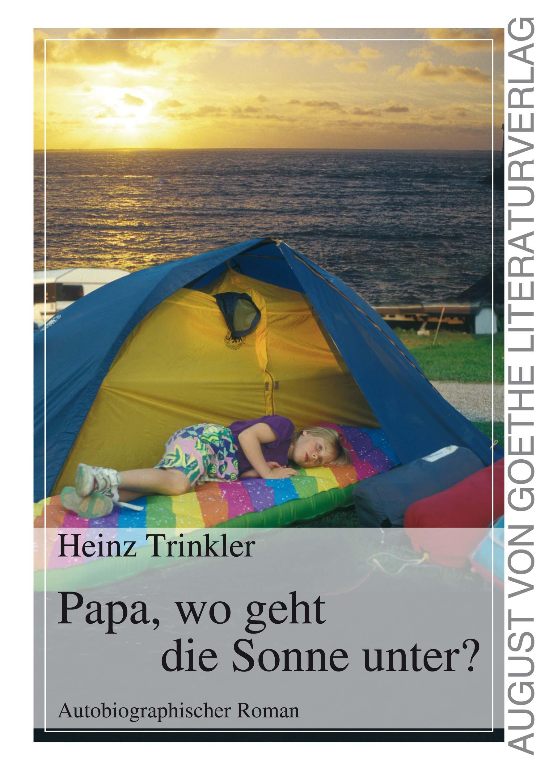 Papa Wo Geht Die Sonne Unter Von Trinkler Heinz Autobiographischer