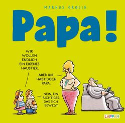 Papa! von Grolik,  Markus