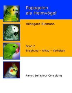 Papageien als Heimvögel, Band 2 von Niemann,  Hildegard