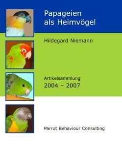 Papageien als Heimvögel von Niemann,  Hildegard