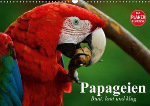 Papageien. Bunt, laut und klug (Wandkalender 2018 DIN A3 quer) von Stanzer,  Elisabeth