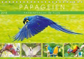 Papageien: Farbenpracht im Flug (Tischkalender 2018 DIN A5 quer) von CALVENDO