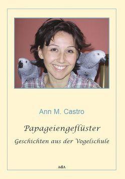 Papageiengeflüster von Castro,  Ann