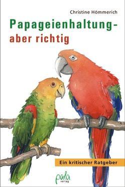 Papageienhaltung – aber richtig von Algermissen,  Konrad, Bauer,  Karin, Hömmerich,  Christine