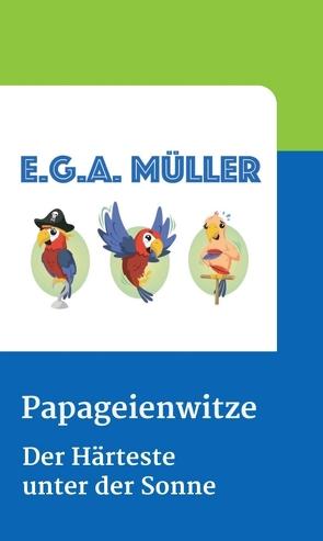 Papageienwitze von Müller,  E.G.A.