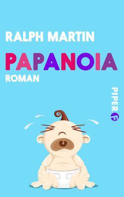 Papanoia von Martin,  Ralph, Zeitz,  Sophie