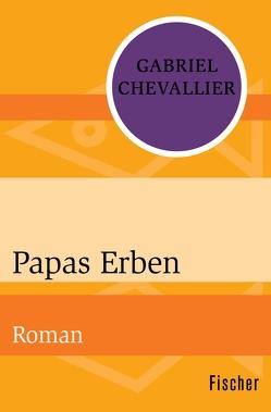 Papas Erben von Chevallier,  Gabriel, Schacht,  Roland