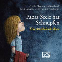 Papas Seele hat Schnupfen von Bund,  Basti, Geburzky,  Ronja, Gliemann,  Claudia, Reil,  Stefan, Seiffert,  Felix