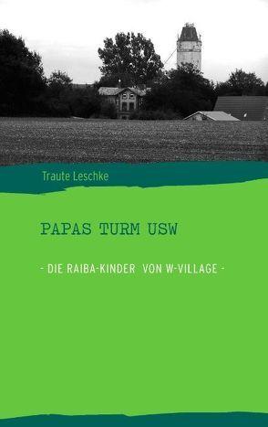 Papas Turm USW von Leschke,  Traute