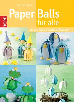 Paper Balls für alle von Steffan,  Christiane